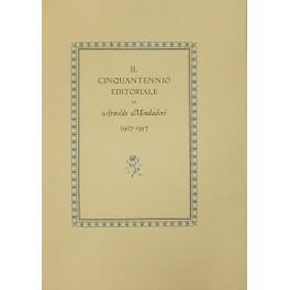 Il cinquantennio editoriale di Arnoldo Mondadori 1907-1957