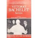 Vittorio Bachelet. Servire. A cura di Giacomo Mart