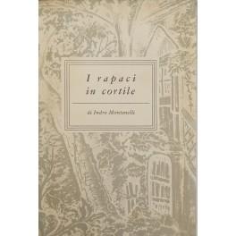 I rapaci in cortile. (Incontri) volume III
