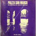 Piazza San Marco. L'architettura la storia le funzioni